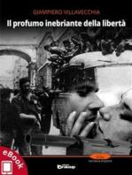 Il profumo inebriante della libertà