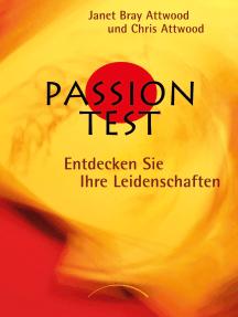 Passion Test: Entdecken Sie Ihre Leidenschaften