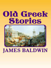 Old Greek Stories: [Illustrated Edition]