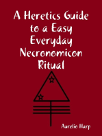 A Heretics Guide to a Easy Everyday Necronomicon Ritual