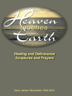 Heaven Touches Earth Companion Healing and Deliverance Scriptures and Prayers