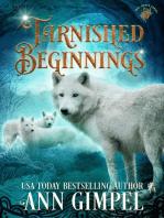 Tarnished Beginnings