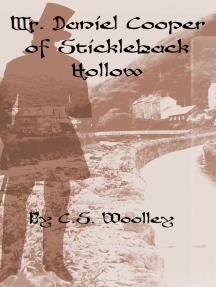 Mr. Daniel Cooper of Stickleback Hollow