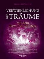 Verwirklichung der Träume mit dem BaZi profiling