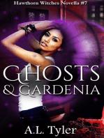 Ghosts & Gardenia