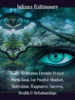 Daily Meditation Eternity Prayer Poem Book For Positve Mindset, Motivation, Happiness, Success, Health & Relationships