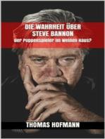 Die Wahrheit über Steve Bannon