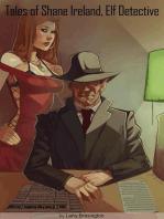 Tales of Shane Ireland, Elf Detective