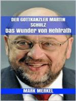 Der Gottkanzler Martin Schulz