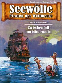 Seewölfe - Piraten der Weltmeere 322: Zwischenfall um Mitternacht
