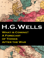 What is Coming? A Forecast of Things After the War (The original unabridged edition)