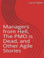 Managers from Hell, The PMO is Dead, and Other Agile Stories
