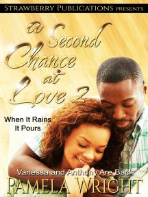 A Second Chance at Love 2: When It Rains It Pours