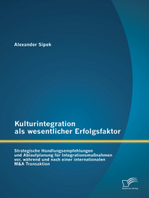 Kulturintegration als wesentlicher Erfolgsfaktor: Strategische Handlungsempfehlungen und Ablaufplanung für Integrationsmaßnahmen vor, während und nach einer internationalen M&A Transaktion