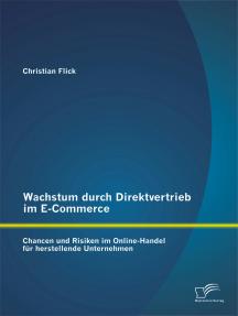 Wachstum durch Direktvertrieb im E-Commerce: Chancen und Risiken im Online-Handel für herstellende Unternehmen