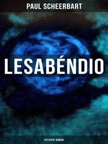 Lesabéndio: Dystopie-Roman: Utopische Science-Fiction