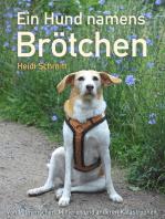 Ein Hund namens Brötchen