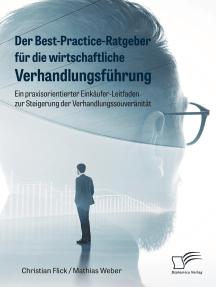 Der Best-Practice-Ratgeber für die wirtschaftliche Verhandlungsführung. Ein praxisorientierter Einkäufer-Leitfaden zur Steigerung der Verhandlungssouveränität
