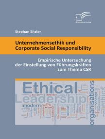 Unternehmensethik und Corporate Social Responsibility: Empirische Untersuchung der Einstellung von Führungskräften zum Thema CSR