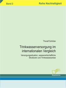 Trinkwasserversorgung im internationalen Vergleich: Versorgungssituation, wasserwirtschaftliche Strukturen und Trinkwasserpreise