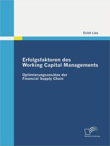Erfolgsfaktoren des Working Capital Managements: Optimierungsansätze der Financial Supply Chain