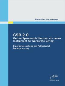 CSR 2.0: Online-Spendenplattformen als neues Instrument für Corporate Giving: Eine Untersuchung am Fallbeispiel betterplace.org