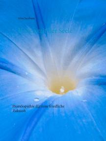 Heilen mit der Seele: Homöopathie für eine friedliche Zukunft
