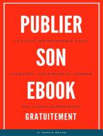 Publier Son Ebook Gratuitement: Le guide indispensable pour formater, distribuer et vendre ses livres numériques