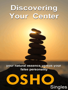 Discovering Your Center: your natural essence versus your false personality