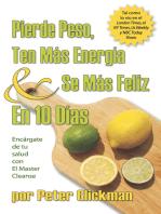 Pierde Peso, Ten Mas Energia Se Mas Feliz En 10 Dias: Encargate de tu salud con El Master Cleanse
