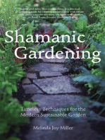 Shamanic Gardening: Timeless Techniques for the Modern Sustainable Garden