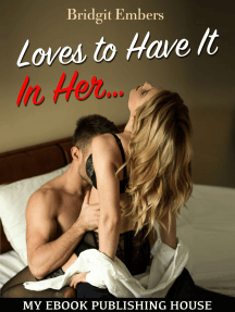 Loves to Have It In Her...: Erotic Sex Stories That Will Satisfy Your Cravings!