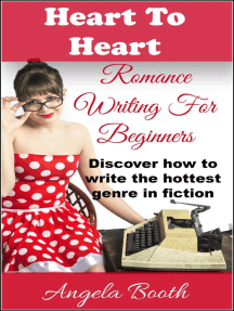 Heart To Heart: Romance Writing For Beginners: Romance Writing, #1