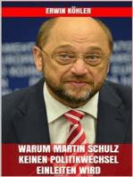 Warum Martin Schulz keinen Politikwechsel einleiten wird