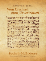 Vom Urschrei zum Urvertauen – Bachs h-Moll-Messe