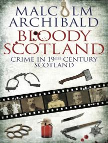 Bloody Scotland: Crime in 19th Century Scotland