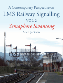 Contemporary Perspective on LMS Railway Signalling Vol 2: Semaphore Swansong