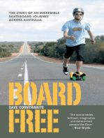 BoardFree: The Story of an Incredible Skateboard Journey across Australia