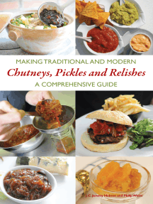 Making Traditional and Modern Chutneys, Pickles and Relishes: A Comprehensive Guide