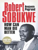 Robert Sobukwe - How can Man Die Better: (New Edition)