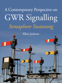 Contemporary Perspective on GWR Signalling: Semaphore Swansong