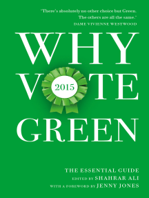 Why Vote Green 2015: The Essential Guide