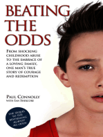 Beating the Odds - From shocking childhood abuse to the embrace of a loving family, one man's true story of courage and redemption