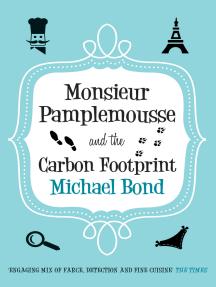 Monsieur Pamplemousse and the Carbon Footprint: The Francophile's must-read crime caper