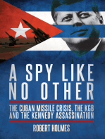 A Spy Like No Other: The Cuban Missile Crisis, the KGB and the Kennedy Assassination