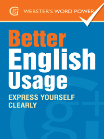 Webster's Word Power Better English Usage: Express Yourself Clearly