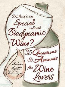 What's So Special About Biodynamic Wine?: Thirty-five Questions and Answers for Wine Lovers