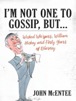 I'm Not One To Gossip, But…