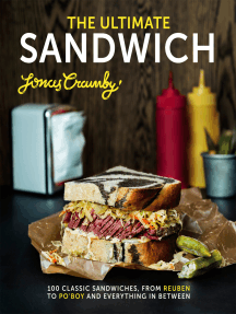 The Ultimate Sandwich: 100 classic sandwiches from Reuben to Po'Boy and everything in between