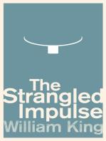 The Strangled Impulse